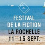 Présentation du Festival de la Fiction à La Rochelle 2019